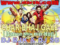 CHAR BHAJ GAYE DJ RJK.mp3