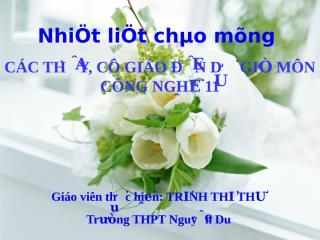Bai 18 Thuc hanh- Lap quy trinh cong  nghe che tao mot chi tiet don gian tren may tien.ppt