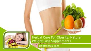 Herbal Cure For Obesity, Natural Weight Loss Supplements.pptx