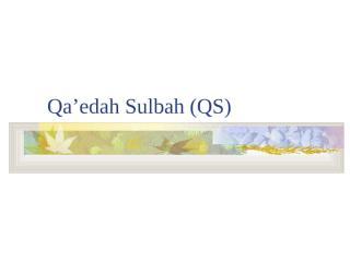 Qaedah Sulbah.ppt