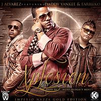 Explosion - J- Alvarez, Daddy Yankee & Farruko.mp3